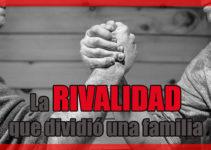 La rivalidad que dividió una familia