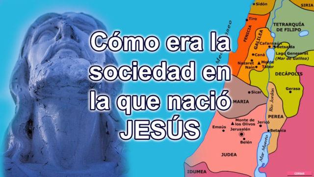 como era la sociedad en la que nació Jesús