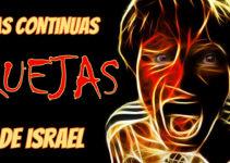 Las continuas quejas de Israel