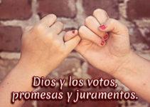 Dios y los votos, promesas y juramentos.