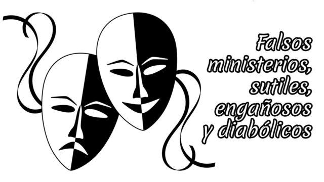 Falsos ministerios, sutiles, engañosos y diabólicos
