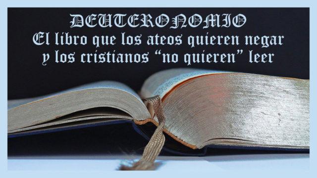 Deuteronomio el libro que los ateos quieren negar y los cristianos no quieren leer