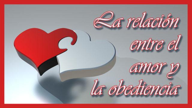 La relación entre el amor y la obediencia