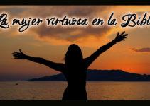 La mujer virtuosa en la Biblia