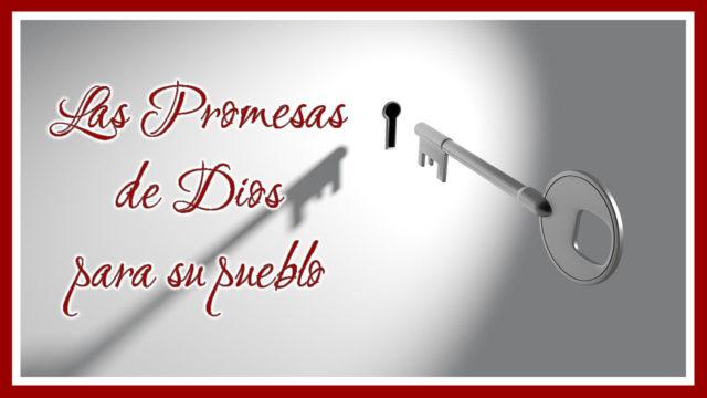 Las promesas de Dios para su pueblo