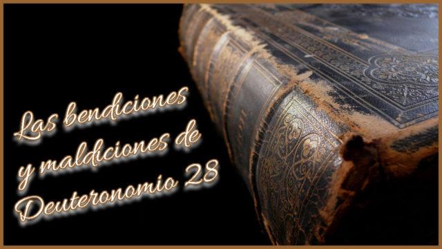 Las bendiciones y maldiciones de Deuteronomio 28
