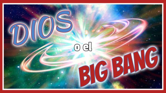 Teoría del creacionismo, Dios o el big bang