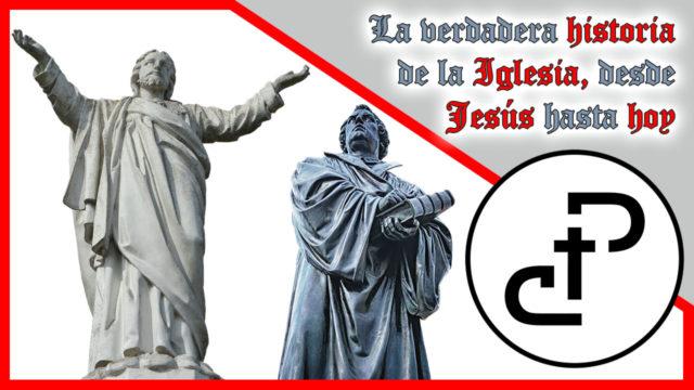 La historia de la iglesia desde Jesús hasta hoy
